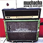 Muchacha Plug In And Go!