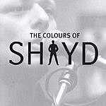 Shayd Colours Of Shayd