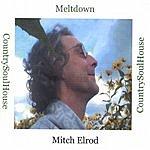Mitch Elrod Meltdown
