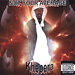 Khepera Not Your Average (Parental Advisory)