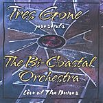Tres Gone Tres Gone Presents The Bi-Coastal Orchestra 'Live' From The Dunes