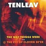 Tenleav The Way Things Were/@ The Eye Of Cloven Se'er