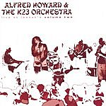 Alfred Howard & The K23 Orchestra Live At Lestats, Vol.II