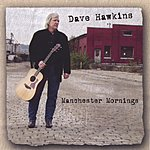 Dave Hawkins Manchester Mornings (NEW! 2005 release!)