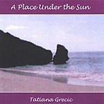 Tatiana Grecic A Place Under The Sun