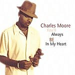 Charles Moore You'll Always Be In My Heart