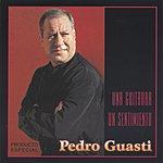 Pedro Guasti Una Guitarra, Un Sentimiento