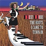 Becky Hobbs The Boots I Came To Town In