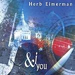 Herb Eimerman & I You