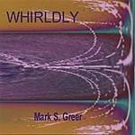 Mark S. Greer Whirldly