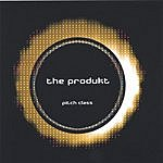 The Produkt Pitch Class