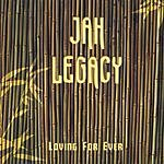 Jah Legacy Loving For Ever