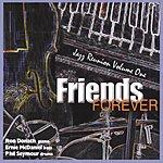 Ron Donath Friends Forever, Jazz Reunion- Vol.1
