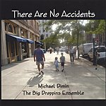 Michael Dimin There Are No Accidents