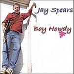Jay Spears Boy Howdy