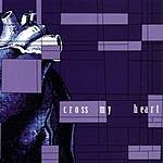 Cross My Heart Cross My Heart