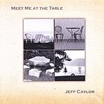 Jeff Caylor Meet Me At The Table EP