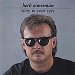 Herb Eimerman Story In Your Eyes
