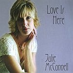 Julie McConnell Love Is Here