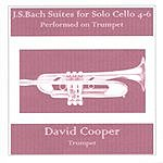 David Cooper J.S. Bach Suites For Solo Cello 4-6 Performed On Trumpet