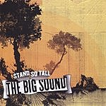 The Big Sound Stand So Tall