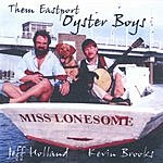 Them Eastport Oyster Boys Miss Lonesome