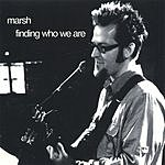 Marsh Finding Who We Are