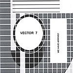 Vector 7 We Have Arrived