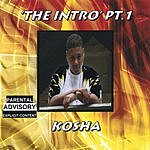 Kosha 'The Intro' Pt.1 (Parental Advisory)