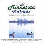 Carl Schroeder The Minnesota Portraits And Other Music By Carl Schroeder