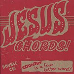 The Jesus Chords Country Is A Four Letter Word!