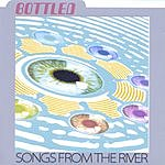 Bottled Songs From The River