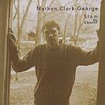 Nathan Clark George Slam The Door