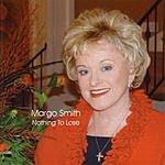 Margo Smith Nothing To Lose