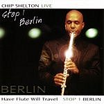 Chip Shelton Have Flute Will Travel Stop 1: Berlin