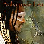 Babatunde Lea Suite Unseen: Summoner Of The Ghost