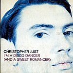 Christopher Just I'm A Disco Dancer (And A Sweet Romancer)