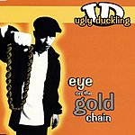 Ugly Duckling Eye On The Gold Chain