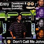 Superstar Quamallah Don't Call Me John