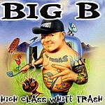 Big B High Class White Trash (Parental Advisory)