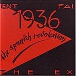 The Ex 1936: The Spanish Revolution