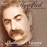 Shahram Nazeri Mystified
