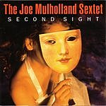 The Joe Mulholland Sextet Second Sight