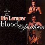 Ute Lemper Blood & Feathers (Live)