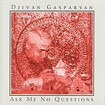 Djivan Gasparyan Ask Me No Questions