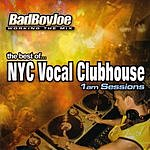 Bad Boy Joe The Best Of... NYC Vocal Clubhouse 1 AM Sessions