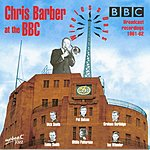 Chris Barber's Jazz Band Chris Barber At The BBC 1961-62