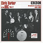 Chris Barber's Jazz Band Chris Barber At The BBC (More Wireless Days 1961/1963 Vol.2)