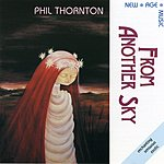 Phil Thornton From Another Sky