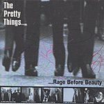 The Pretty Things Rage Before Beauty